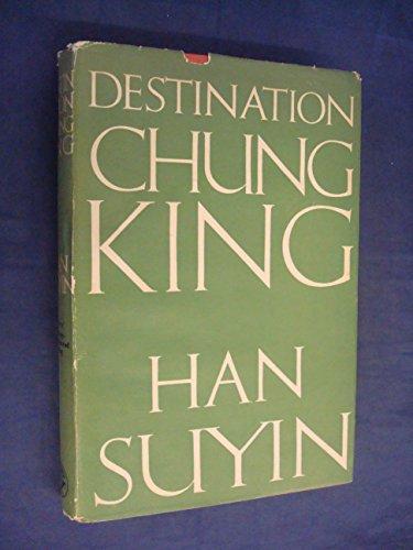 Destination Tchoungking par Han Suyin