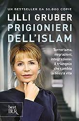 Prigionieri dell'Islam (VINTAGE): Terrorismo, migrazioni, integrazione: il triangolo che cambia la nostra vita