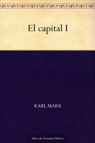 El capital I por Karl Marx