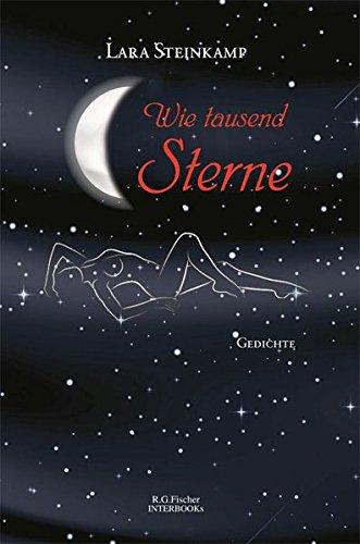 Wie tausend Sterne: Gedichte (R.G. Fischer INTERBOOKs ECO)
