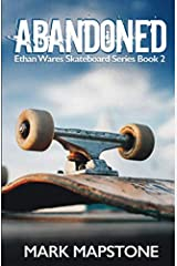 Abandoned: An Ethan Wares Skateboard Series Book 2 Paperback