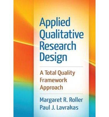 [(Applied Qualitative Research Design: A Total Quality Framework Approach)] [Author: Margaret Roller] published on (March, 2015) par Margaret Roller