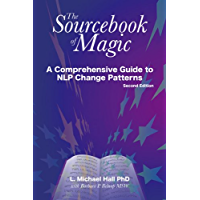 The Sourcebook of Magic Second Edition: A Comprehensive Guide to NLP Change Patterns (English Edition)