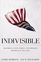 Indivisible: Restoring Faith, Family, and Freedom Before It's Too Late
