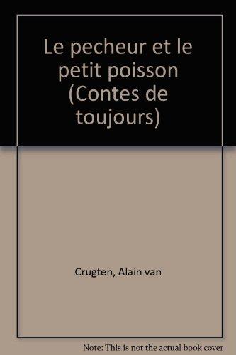 Le pecheur et le petit poisson (Contes de toujours) par Alain van Crugten
