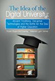 The Idea of the Digital University: Ancient Traditions, Disruptive Technologies and the Battle for the Soul of Higher Education (English Edition)