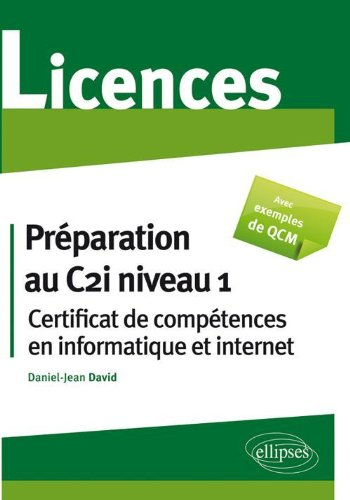 Preparation au Certificat de Comptences en Informatique & Internet (C2l Niveau 1)Licence