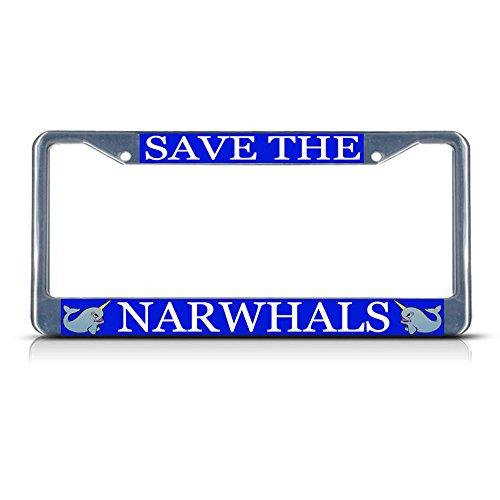 Save The NARWHAL Metall-Kennzeichenrahmen mit Zwei Löchern, perfekt für Männer und Frauen, Auto-Garadge-Dekor -