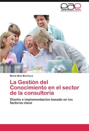 La Gestión del Conocimiento en el sector de la consultoría por Mas  Machuca Marta