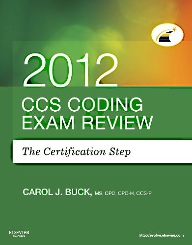 CCS Coding Exam Review 2012: The Certification Step por Carol J. Buck