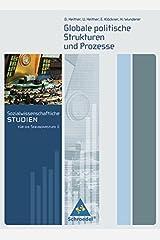 Sozialwissenschaftliche Studien für die Sekundarstufe II: Globale politische Strukturen und Prozesse Taschenbuch
