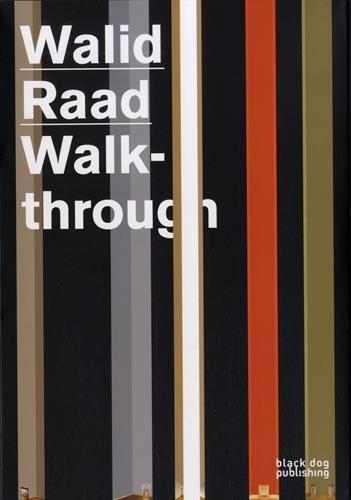 Walid Raad: Walkthrough (Collaborative) by Walid Raad (2014-07-15)