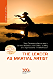 The Leader as Martial Artist: Deep Democracy Leadership in Conflict Resolution, Community Building and Organizational Transformation (English Edition)