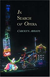 In Search of Opera (Princeton Studies in Opera) by Carolyn Abbate (2001-11-11)