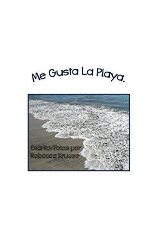Me Gusta La Playa: Volume 5 (I Like) por Rebecca Krusee
