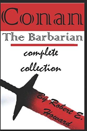 Conan: The Barbarian complete collection (annotated) por Robert E. Howard