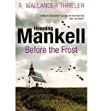 [(Before The Frost)] [Author: Henning Mankell] published on (February, 2013)