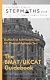 The BMAT/UKCAT Guidebook: BioMedical Admissions Test &UK Clinical Aptitude Test: (University Medicine/Dentistry Test): All Your BMAT/UKCAT Questions Answered (English Edition)