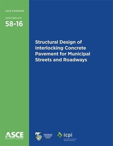 Structural Design of Interlocking Concrete Pavement for Municipal Streets and Roadways (58-16) (Standards ASCE/T&DI/ICPI 58-16)