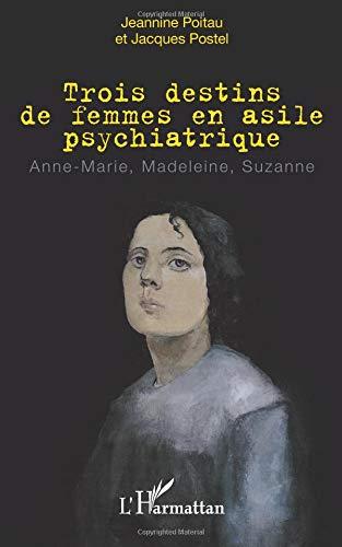 Trois destins de femmes en asile psychiatrique