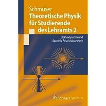Theoretische Physik für Studierende des Lehramts 2: Elektrodynamik und Spezielle Relativitätstheorie (Springer-Lehrbuch)