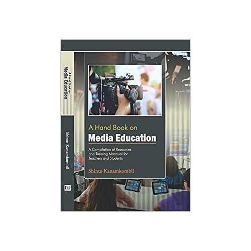 A Handbook on Media Education [Paperback] Shinto Kanamkombil