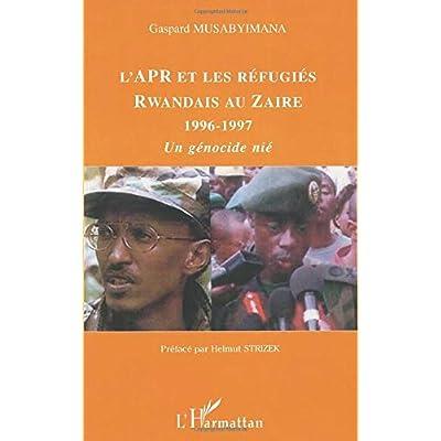 L'APR et les réfugiés rwandais au Zaïre 1996-1997: Un génocide nié
