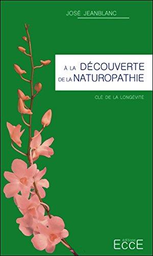 A la découverte de la Naturopathie par José Jeanblanc