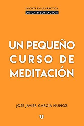 Un pequeño curso de meditación por José Javier García Muñoz
