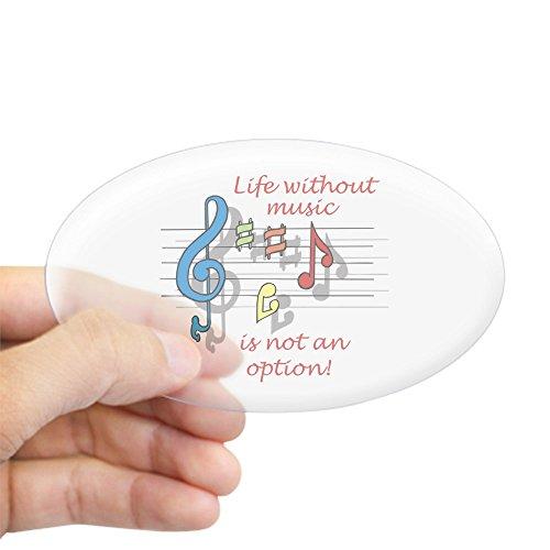 CafePress–Leben ohne Musik Oval Aufkleber–oval Bumper Sticker KFZ Aufkleber, farblos, Large - 4.5x7.5