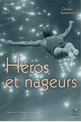 Héros et nageurs par Charles Sprawson