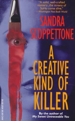 A Creative Kind of Killer by Sandra Scoppettone (2000-07-18)