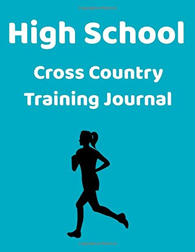 High School Cross Country Training Journal: Coaches Planner, Calendar and Organizer -