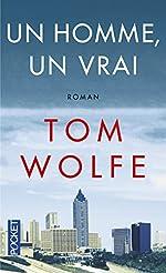 Un homme, un vrai de Tom WOLFE
