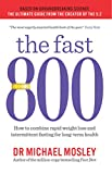 The Fast 800: How to combine rapid weight loss and intermittent fasting for long-term...