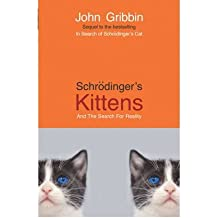 [( Schrodinger's Kittens: and the Search for Reality )] [by: John R. Gribbin] [Apr-2003]