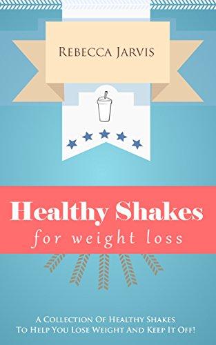 Healthy Shakes for Weight Loss: A Collection Of Healthy Shakes To Help You Lose Weight And Keep It Off! (Nigella Lawson, Biggest Loser, Triathlon, Ellen ... Oliver, Martha Stewart) (English Edition)