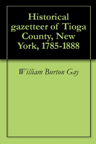eBooks For Kindle Best Seller Historical gazetteer of Tioga County, New York, 1785-1888