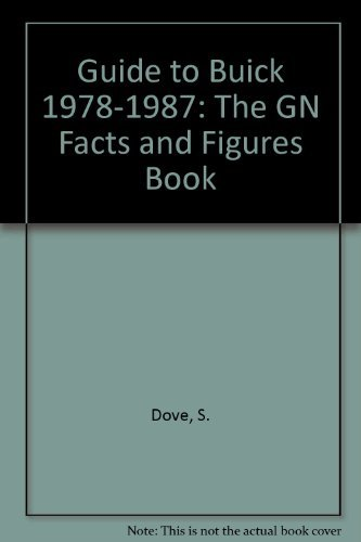 Guide to Buick Grand National, T-type & GNX Turbo 1978-1987: The GN Facts and Figures Book (Floridians Series) by S. Dove