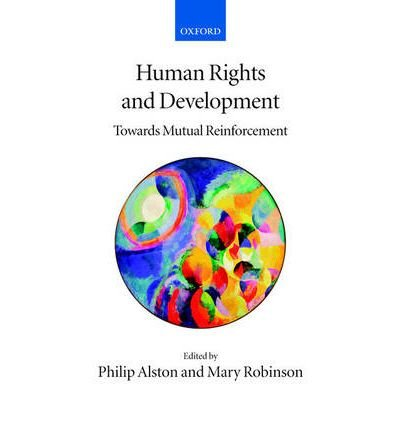 [ [ Human Rrights and Development: Towards Mutual Reinforcement ] ] By Alston, Philip ( Author ) Apr - 2010 [ Hardcover ] (Alston Philip)
