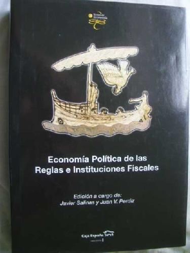 ECONOMÍA POLÍTICA DE LAS REGLAS E INSTITUCIONES FISCALES