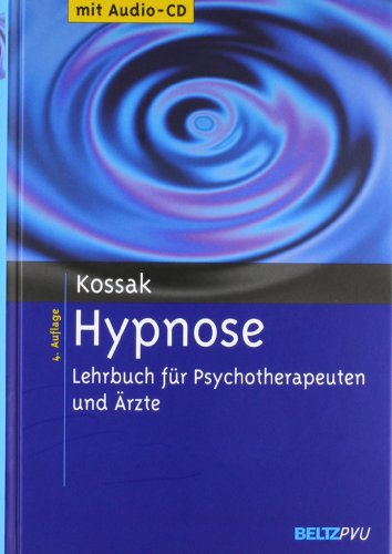 Hypnose: Lehrbuch für Psychotherapeuten und Ärzte. Mit Audio-CD