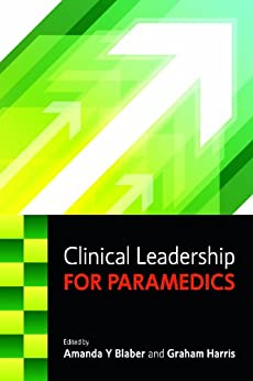 Clinical Leadership For Paramedics by [Blaber, Amanda]