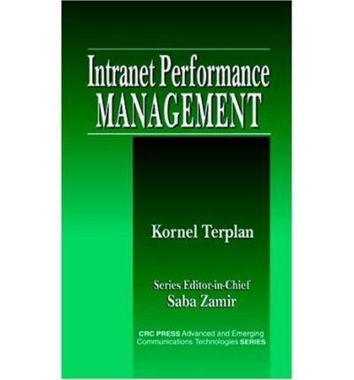 [(Intranet Performance Management: A Desk Reference )] [Author: Kornel Terplan] [Dec-1999]
