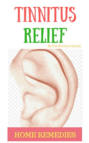 Tinnitus Relief: home remedies (English Edition)
