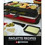 Swissmar Raclette Recipes by Swissmar
