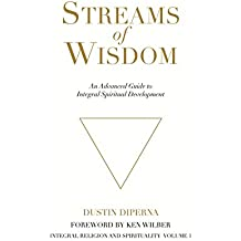 Streams of Wisdom: An Advanced Guide to Integral Spiritual Development (Integral Religion and Spirituality Book 1) (English Edition)