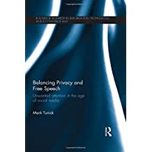 Balancing Privacy and Free Speech: Unwanted Attention in the Age of Social Media (Routledge Research in Information Technology and E-Commerce)