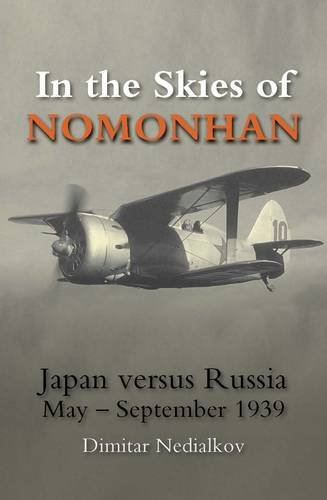 In the Skies of Nomonhan: Japan Against Russia May-September 1939