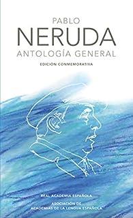 Antología General (Edición conmemorativa) par Pablo Neruda
